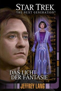 ebook: Star Trek - The Next Generation 11: Das Licht der Fantasie