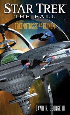ebook: Star Trek - The Fall 1: Erkenntnisse aus Ruinen