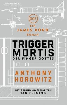 eBook: James Bond: Trigger Mortis - Der Finger Gottes