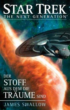 ebook: Star Trek - The Next Generation: Der Stoff, aus dem die Träume sind