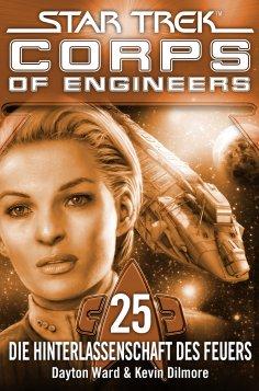 eBook: Star Trek - Corps of Engineers 25: Die Hinterlassenschaft des Feuers