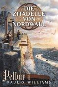 eBook: Pelbar-Zyklus (1 von 7): Die Zitadelle von Nordwall