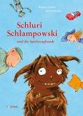 eBook: Schluri Schlampowski und die Spielzeugbande