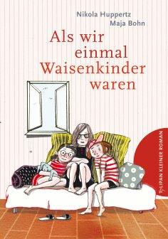 eBook: Als wir einmal Waisenkinder waren