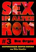 eBook: Sex im alten Rom 3 - Die Orgie