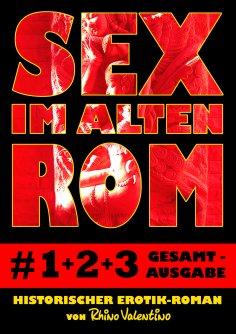 eBook: Sex im alten Rom, Sammelband 1-3