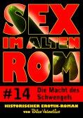 eBook: Sex im alten Rom 14 - Die Macht des Schwengels
