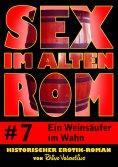 eBook: Sex im alten Rom 7 - Ein Weinsäufer im Wahn