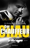 eBook: Der Chauffeur - Ein Bodyguard für die Liebe