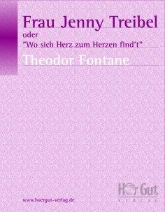 eBook: Frau Jenny Treibel oder 'Wo sich Herz zum Herzen find't'