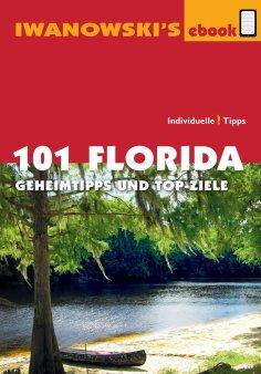 ebook: 101 Florida - Reiseführer von Iwanowski