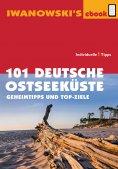 ebook: 101 Deutsche Ostseeküste - Reiseführer von Iwanowski