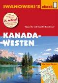 ebook: Kanada Westen mit Süd-Alaska - Reiseführer von Iwanowski
