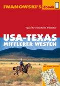 ebook: USA-Texas und Mittlerer Westen - Reiseführer von Iwanowski