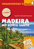 ebook: Madeira mit Porto Santo - Reiseführer von Iwanowski