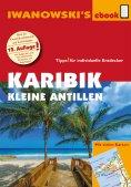 ebook: Karibik - Kleine Antillen - Reiseführer von Iwanowski