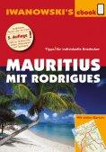 ebook: Mauritius mit Rodrigues - Reiseführer von Iwanowski
