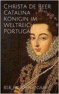 ebook: Catalina Königin im Weltreich Portugal