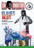 ebook: DR. MORTON - Grusel Krimi Bestseller 1