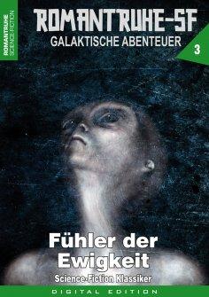 eBook: ROMANTRUHE-SF - Galaktische Abenteuer 3
