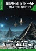eBook: ROMANTRUHE-SF - Galaktische Abenteuer 7