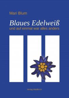 eBook: Blaues Edelweiß