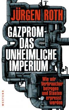 eBook: Gazprom-Das unheimliche Imperium