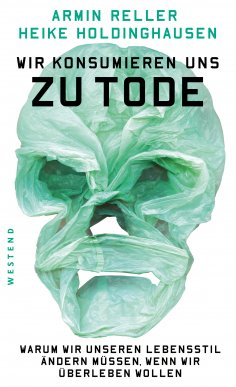 eBook: Wir konsumieren uns zu Tode