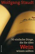 eBook: 50 einfache Dinge, die Sie über Wein wissen sollten