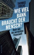 ebook: Wie viel Bank braucht der Mensch?