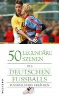 eBook: 50 legendäre Szenen des deutschen Fußballs