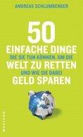 eBook: 50 einfache Dinge, die Sie tun können, um die Welt zu retten und wie Sie dabei Geld sparen
