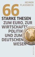 eBook: 66 starke Thesen zum Euro, zur Wirtschaftspolitik und zum deutschen Wesen