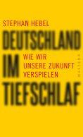 eBook: Deutschland im Tiefschlaf