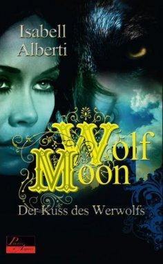 ebook: Wolf Moon: Der Kuss des Werwolfs