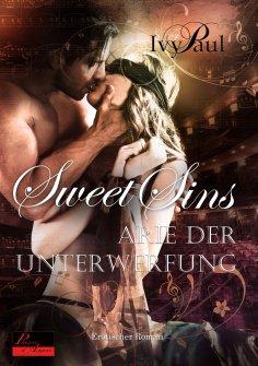 eBook: Sweet Sins 01: Arie der Unterwerfung