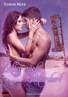 eBook: Küss mich, Mörder!