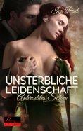 eBook: Aphrodites Söhne 3: Unsterbliche Leidenschaft