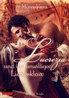 eBook: Lucrezia und ihr unwilliger Liebessklave