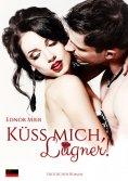 eBook: Küss mich, Lügner!