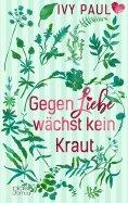 eBook: Gegen Liebe wächst kein Kraut