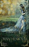 eBook: Wenn es dunkel wird im Märchenwald ... 3