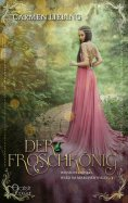 eBook: Wenn es dunkel wird im Märchenwald ...: Der Froschkönig