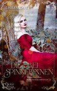 ebook: Wenn es dunkel wird im Märchenwald ...: Die drei Spinnerinnen