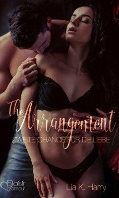 ebook: The Arrangement: Zweite Chance für die Liebe
