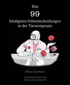 eBook: Die 99 häufigsten Fehlentscheidungen in der Tierarztpraxis