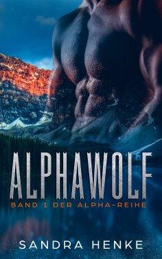 eBook: Alphawolf (Alpha Band 1)