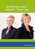 eBook: Ernährung macht's  möglich - Stress ade