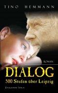 eBook: Dialog 500 Stufen über Leipzig