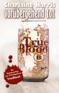 eBook: True Blood 1: Vorübergehend tot